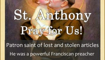 St. Anthony of Padua (Feast Day – June 13th)