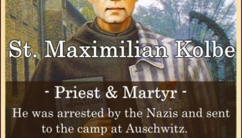 St. Maximilian Kolbe (Feast Day – August 14)
