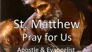St. Matthew (Feast Day – September 21)