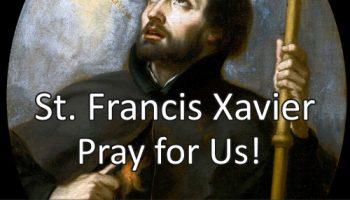 St. Francis Xavier (Feast day – December 3rd)