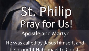 St. Philip (Feast Day – May 3rd)