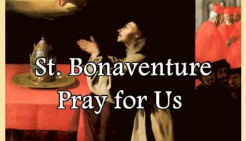 St. Bonaventure (Feast Day – July 15)