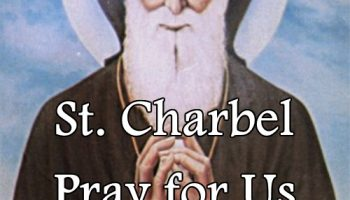 St. Charbel (Feast Day – July 17)