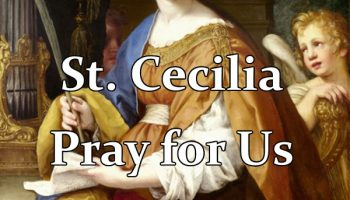 Saint Cecilia, Virgin and Martyr (Feast Day – November 22)